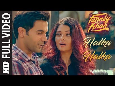 Xxx Mp4 Halka Halka Full Video FANNEY KHAN Aishwarya Rai Bachchan Rajkummar Rao Amit Trivedi 3gp Sex