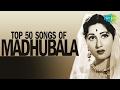 Top 50 Songs Of Madhubala , मधुबाला के 50 गाने , HD Songs , One Stop Jukebox