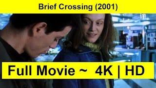 Brief Crossing Full Movie
