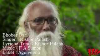 Bhober Bari By Kishor Palash Bangla Video Song 2014 Official HD Music 1080p Video   M R I Roby