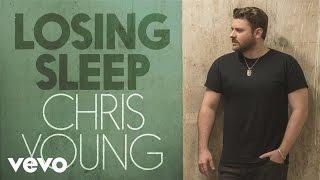 Chris Young - Losing Sleep (Audio)