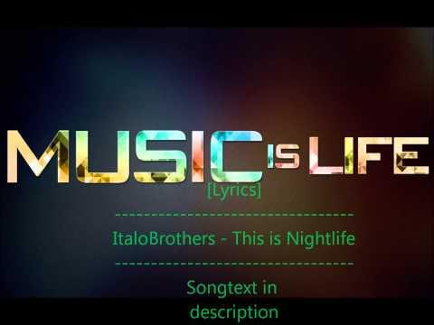 ItaloBrothers - This is Nightlife [Lyrics]