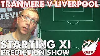 Tranmere v Liverpool | Starting XI Prediction Show LIVE
