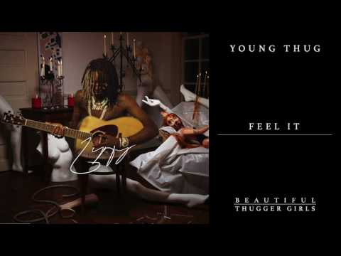 Young Thug Feel It Official Audio