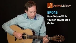 Learn How To Jam With Yourself on Acoustic Guitar - Acoustic Guitar Lesson - EP045