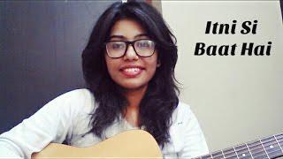 Itni Si Baat Hai | Female Cover By Monika Raghuwanshi | Arijit Singh| T-Series