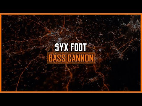Syx Foot - Bass Cannon
