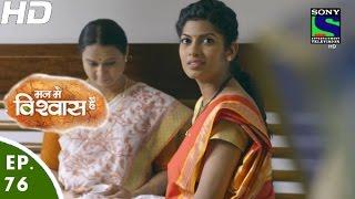 Mann Mein Vishwaas Hai - मन में विश्वास है - Episode 76 - 9th June, 2016