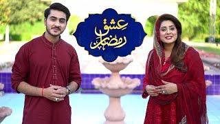 Ishq-e-Ramzan | Iftar Transmission | 18th Ramzan