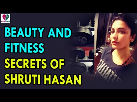 Xxx Mp4 Beauty And Fitness Secrets Of Shruti Hasan Health Sutra Best Health Tips 3gp Sex
