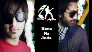Hona na juda by Bilal and Afnan w/lyrics