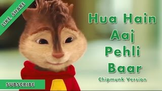 Hua Hain Aaj Pehli Baar - Chipmunks Version FULL VIDEO | SANAM RE | Pulkit Samrat, Urvashi Rautela