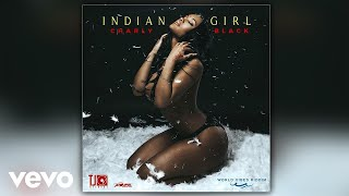 Charly Black - Indian Girl (Official Audio)