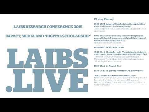 LAIBS research conference: Impact, Media and 'Digital Scholarship' Closing Plenary