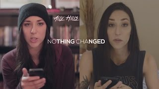 NOTHING CHANGED - Ally Hills