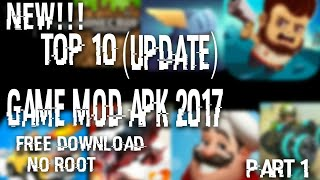 NEW!!TOP10(UPDATE)GAME MOD APK 2017 FREE DOWNLOAD+NO ROOT PART#1