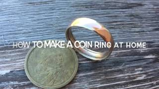 How To Make A Ring Out Of A Coin At Home!!