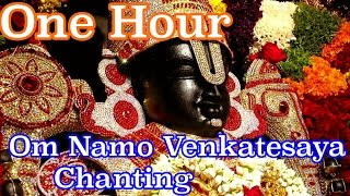 "One Hour - ""Om Namo Venkatesaya"" Peaceful & Powerful Chanting HD"