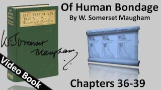 Chs 036-039 - Of Human Bondage by W. Somerset Maugham