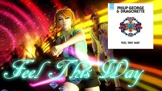 Dance Central-Feel This Way by Philip George ft. Dragonette [FANMADE]