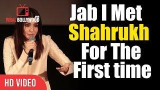 Jab Anushka Sharma Met Shahrukh Khan For the First Time | Jab Harry Met Sejal Trailer Launch