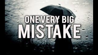 ONE HUGE MISTAKE WE MAKE EVERYDAY