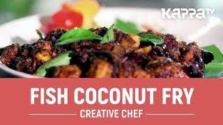 Fish Coconut Fry - Creative Chef - Kappa TV