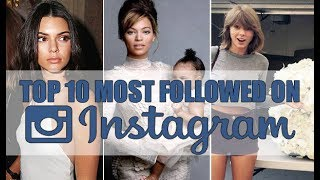 Top 10 Most Followed Person On Instagram