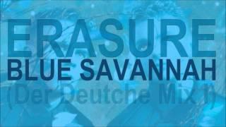 ERASURE - Blue Savannah (Der Deutche Mix I) HD