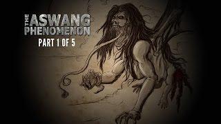 THE ASWANG PHENOMENON Documentary Part 1 of 5