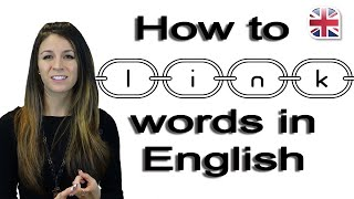 Speak English Fluently - How to Link Words - Pronunciation Lesson