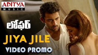 Jiya Jile Video Promo Song || Loafer Songs HD