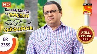 Taarak Mehta Ka Ooltah Chashmah - Ep 2359 - Full Episode - 14th December, 2017