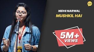 'Mushkil Hai' by Nidhi | मुश्किल है | Performer of the Week (28 Feb) | Whatashort | TSH