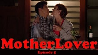 MotherLover (Ep 5 of 6)
