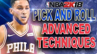 NBA 2K18 Advanced Pick & Roll Tutorial | How to DOMINATE the Pick & Roll!