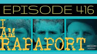 I Am Rapaport Stereo Podcast Episode 416 - App Launch / Kanye / SFOTW