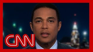 Don Lemon: In this White House, anything goes