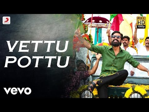 Kodi - Vettu Pottu Tamil Video | Dhanush, Trisha | Santhosh Narayanan