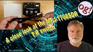 A close look at the MFJ-1708SDR T/R switch (#148)