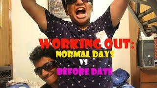 WORKING OUT: NORMAL DAYS VS BEFORE DATE