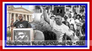 #FreeJuliusJones - The Rally In Oklahoma City - 2018
