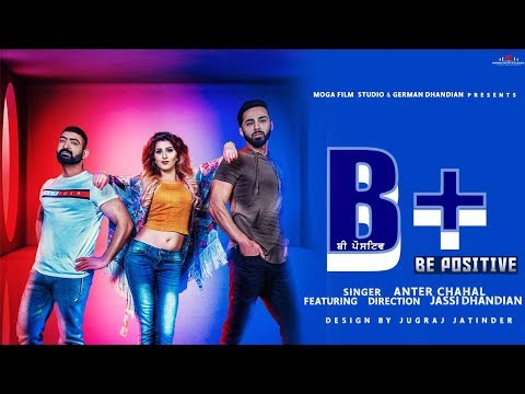 Anter Chahal Ft Jassi Dhandian-Be Positive-MogaFilmStudio-new punjabi songs 2018 latest this week.