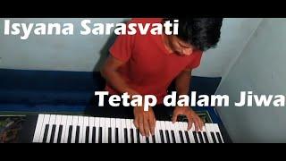 Isyana Sarasvati   Tetap Dalam Jiwa - Piano Cover by ; Janu Fitriadi