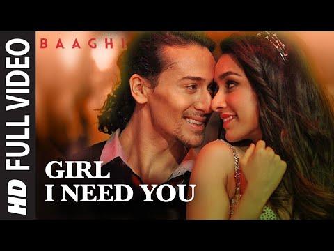 Girl I Need You Song Full Video   BAAGHI   Tiger Shroff, Shraddha Kapoor   Arijit Singh, Meet Bros