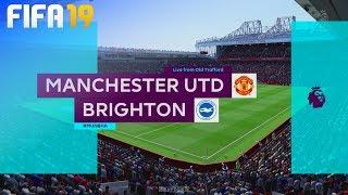 FIFA 19 - Manchester United vs. Brighton & Hove Albion @ Old Trafford