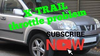Nissan x trail throttle pedal sensor problem (can't revving)