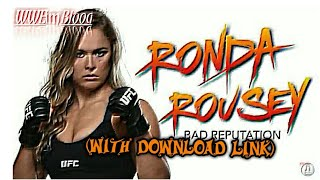 Ronda Rousey WWE theme song | Bad Reputations (Download Link) | WWE In My Blood