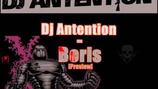 Dj Antention - Boris (Preview)