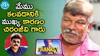 Chriranjeevi Is The Main Reason For Our Meeting - Krishna Vamsi || Frankly With TNR